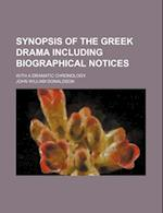 Synopsis of the Greek Drama Including Biographical Notices; With a Dramatic Chronology af John William Donaldson
