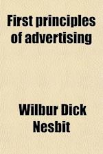 First Principles of Advertising af Wilbur Dick Nesbit