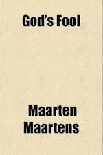 God's Fool; A Koopstad Story af Maarten Maartens