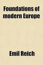 Foundations of Modern Europe; Twelve Lectures Delivered in the University of London af Emil Reich