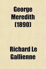 George Meredith; Some Characteristics af Richard Le Gallienne
