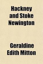 Hackney and Stoke Newington af Geraldine Edith Mitton