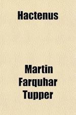 Hactenus af Martin Farquhar Tupper