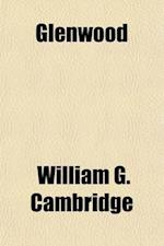 Glenwood; Or, the Parish Boy af William G. Cambridge