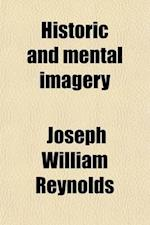 Historic and Mental Imagery af Joseph William Reynolds