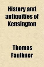 History and Antiquities of Kensington af Thomas Faulkner