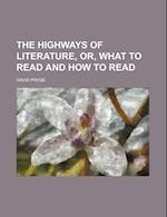 The Highways of Literature, Or, What to Read and How to Read af David Pryde