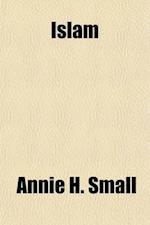 Islam af Annie H. Small