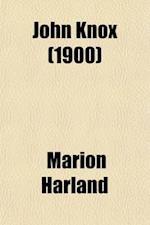 John Knox af Marion Harland