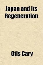 Japan and Its Regeneration af Otis Cary