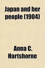 Japan and Her People Volume 1 af Anna C. Hartshorne