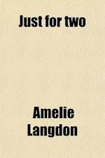 Just for Two; A Collection of Recipes Designed for Two Persons af Amelie Langdon