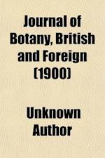 Journal of Botany (Volume 38); British and Foreign af Unknown Author, Berthold Seemann