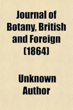 Journal of Botany, British and Foreign Volume 2 af Berthold Seemann, Unknown Author