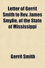 Letter of Gerrit Smith to REV. James Smylie, of the State of Mississippi af Gerrit Smith