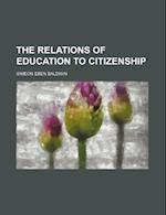 The Relations of Education to Citizenship af Simeon Eben Baldwin