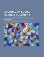 Journal of Social Science; Containing the Transactions of the American Association Volume 43 af American Social Science Association, Franklin Benjamin Sanborn