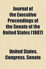 Journal of the Executive Proceedings of the Senate of the United States of America (Volume 9) af United States Congress Senate, United States Congress Senate