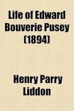 Life of Edward Bouverie Pusey; Doctor of Divinity, Canon of Christ Church Regius Professor of Hebrew in the University of Oxford Volume 3 af Henry Parry Liddon