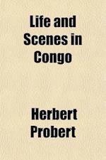 Life and Scenes in Congo af Herbert Probert