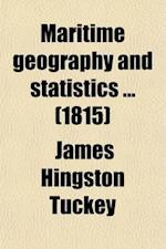 Maritime Geography and Statistics (Volume 2) af James Hingston Tuckey