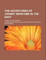 The Adventures of Johnny Newcome in the Navy; A Poem, in Four Cantos af Alfred Burton