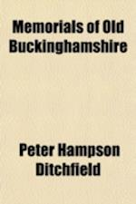 Memorials of Old Buckinghamshire af Peter Hampson Ditchfield
