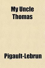 My Uncle Thomas (Volume 2); A Romance af Pigault-Lebrun