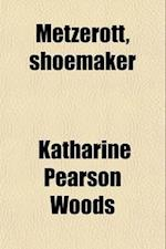 Metzerott, Shoemaker af Katharine Pearson Woods