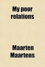 My Poor Relations; Stories of Dutch Peasant Life af Maarten Maartens