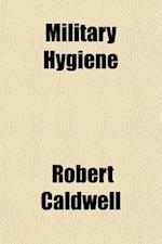 Military Hygiene af Robert Caldwell
