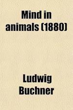 Mind in Animals af Ludwig Buchner, Ludwig Bchner