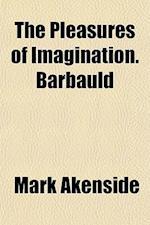 The Pleasures of Imagination. Barbauld af Mark Akenside