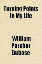 Turning Points in My Life af William Porcher Dubose
