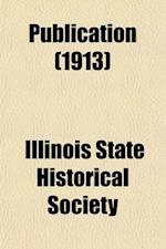 Publication (Volume 16) af Illinois State Historical Society