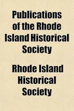 Publications of the Rhode Island Historical Society (Volume 8) af Alexander Baumgartner, Rhode Island Historical Society