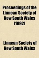 Proceedings of the Linnean Society of New South Wales (Volume 17) af Linnean Society of New South Wales