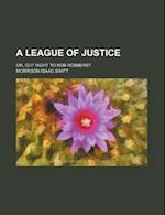 A League of Justice; Or, Is It Right to Rob Robbers? af Morrison Isaac Swift