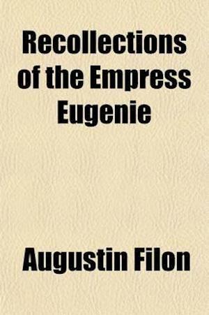 Bog, paperback Recollections of the Empress Eugenie af Augustin Filon
