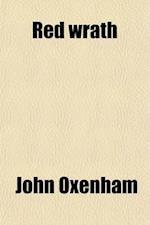 Red Wrath af John Oxenham