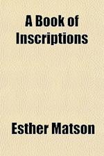 A Book of Inscriptions af Esther Matson