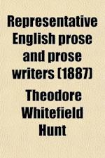 Representative English Prose and Prose Writers af Theodore Whitefield Hunt