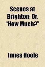 Scenes at Brighton; Or, 'How Much?'. af Innes Hoole