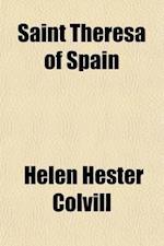Saint Theresa of Spain af Helen Hester Colvill