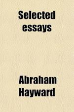 Selected Essays (Volume 2) af Abraham Hayward