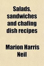 Salads, Sandwiches and Chafing Dish Recipes af Marion Harris Neil
