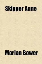 Skipper Anne; A Tale of Napoleon's Secret Service af Marian Bower