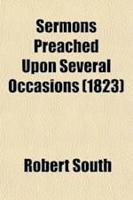 Sermons Preached Upon Several Occasions Volume 4 af Robert South