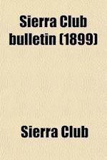 Sierra Club Bulletin Volume 2 af Sierra Club