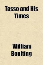 Tasso and His Times af William Boulting